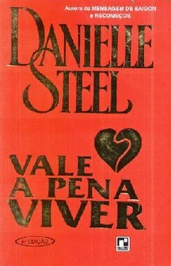 Vale a Pena Viver - Danielle Steel