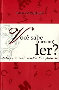 Você sabe (mesmo) ler? - Ana González