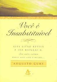 Você é Insubstituível - Augusto Cury