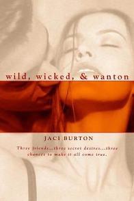Selvagem, Perversa e Atrevida (Wild, Wicked, & Wanton) - Jaci Burton